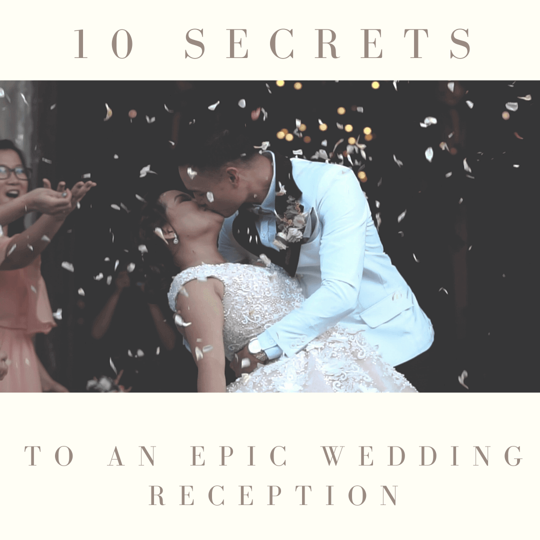 10 Secrets To An Epic Wedding Reception